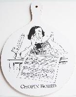 Planche à découper - Chopin