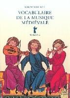 Le Vot, Gérard : Vocabulaire de la Musique Médiévale