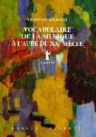 Goubault, Christian : Vocabulaire de la Musique à l'aube du XXème siècle