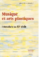 Bosseur, Jean-Yves : Musique et Arts Plastiques, Interactions au Xxme sicle