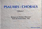 Villeneuve, Christian : Psaumes-Chorals Vol. 1