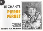 Perret, Pierre : Je Chante Perret