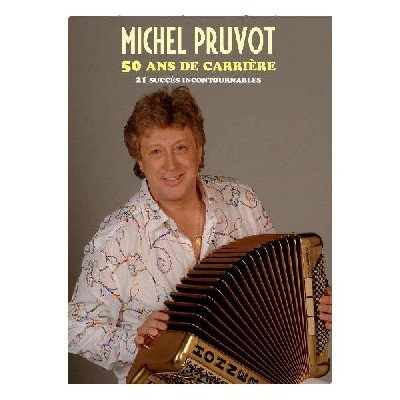 Pruvot, Michel / : 50 Ans de Carrière - Best Of