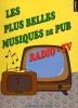 Les plus belles musiques de Pub, Radio Volume 2
