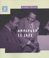 Analyser le Jazz / Laurent Cugny