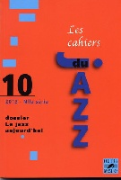 Cahiers du Jazz Volume 10 / Le Jazz Aujourd'hui
