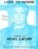 Michel Sardou : Laisse Toi Prendre