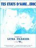 Luna Parker : Tes Etats D'Ame...Eric
