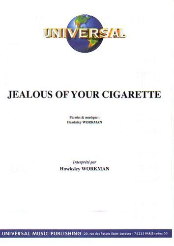 Workman, Hawksley : Jealous Of Your Cigarette