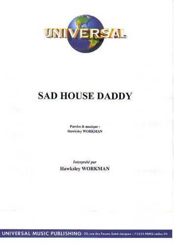 Workman, Hawksley : Sad House Daddy