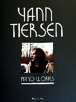 Tiersen, Yann : Piano Works 1994-2003