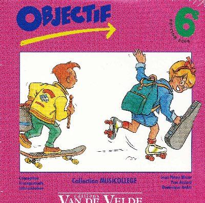André, Dominique / Audard, Yves / Blaise, Jean-Pierre : Objectif 6ème