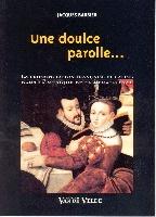 Barbier, Jacques : Une doulce parolle