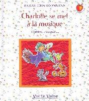 Chardonnens, Sarah : Charlotte se met à la musique