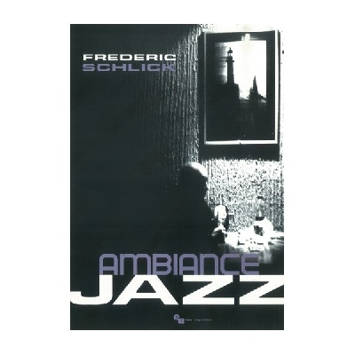 Schlick, Frédéric : Ambiance Jazz