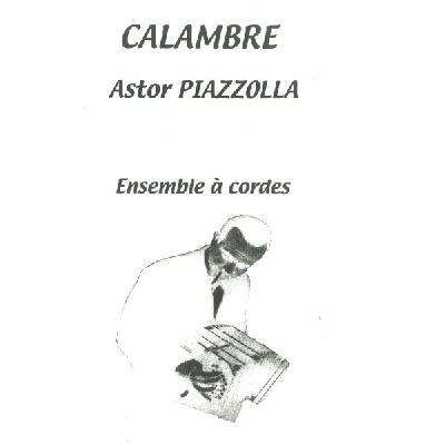 Piazzolla, Astor : Calambre Pour Ensemble À Cordes