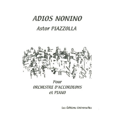 Piazzolla, Astor : Adios Nonino Pour Orchestre D'accordéons and Piano